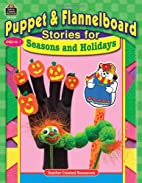 Puppet & Flannelboard Stories for Seasons…