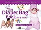 The Diaper Bag Book for Babies (0-18 months)…