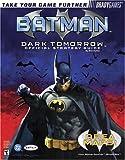 Farkas, Bart G.: Batman: Dark Tomorrow Official Strategy Guide (Bradygames Strategy Guides)