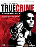 Bradygames: True Crime: Streets of L.A. Official Strategy Guide