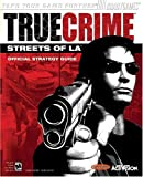 Walsh, Doug: True Crime(tm): Streets of L.A.(tm) Official Strategy Guide(for PC) (Official Strategy Guides (Bradygames))