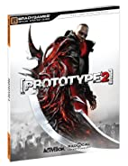 Prototype 2 Official Strategy Guide by…