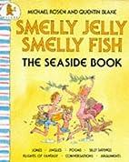 Smelly Jelly, Smelly Fish (Scrapbooks) by…