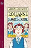 Ironside, Virginia: Roseanne and the Magic Mirror (Young childrens fiction)