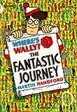 Handford, Martin: Where's Wally?: Fantastic Journey