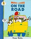 Wells, Tony: Noisy Noises on the Road