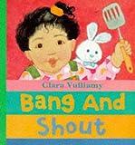 Vulliamy, Clara: Bang and Shout