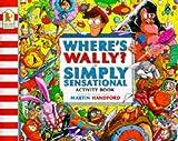 Martin Handford: Where's Wally?: Simply Sensational Activity Book (Where's Wally?)