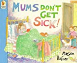 Hafner, Marylin: Mums Don't Get Sick
