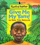 Jan Blake: Give Me My Yam (Reading Together)