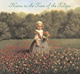 Noyes, Deborah: Hana in the Time of the Tulips