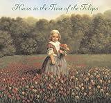 Noyes, Deborah: Hana in the Time of Tulips