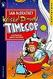 McBratney, Sam: Kristel Dimond, Timecop (Sprinters)