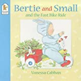 Cabban, Vanessa: Bertie and Small's Fast Bike Ride (Bertie & Small)