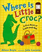Where is Little Croc? (First Puzzle Books)…