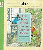 The Town Mouse and the Country Mouse by…