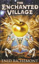 The Enchanted Village by Enid Richemont