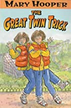 The great twin trick / Mary Hooper ;…