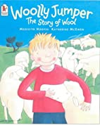 Woolly Jumper: The Story of Wool by Meredith…