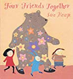 Heap, Sue: Four Friends Together