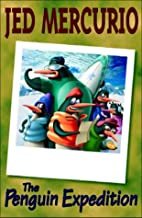 The Penguin Expedition by Jed Mercurio