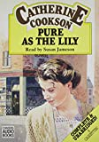 Catherine Cookson: Pure As the Lily