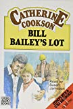 Cookson, Catherine: Bill Bailey's Lot