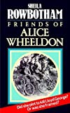 Rowbotham, Sheila: Friends of Alice Wheeldon