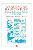 Klein, Michael: An American Half-Century: Postwar Culture and Politics in the USA
