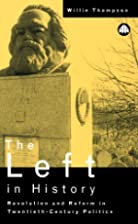The Left In History: Revolution and Reform…
