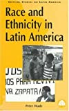 Wade, Peter: Race And Ethnicity In Latin America (Latin American Studies)