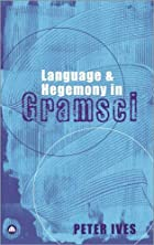 Language And Hegemony In Gramsci (Reading…