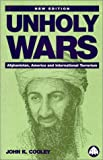 Cooley, John K.: Unholy Wars: Afghanistan, America and International Terrorism