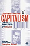 Dowd, Douglas Fitzgerald: Understanding Capitalism: Critical Analysis from Karl Marx to Amartya Sen