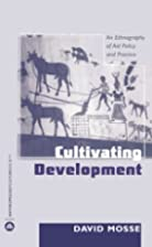 Cultivating Development: An Ethnography of…