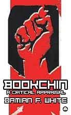 Bookchin: A Critical Appraisal by Damian F.…