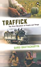 Traffick: The Illicit Movement of People and…