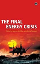 The Final Energy Crisis by Andrew McKillop