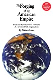 Lens, Sidney: The Forging of the American Empire: From the Revolution to Vietnam: A History of Ameri (Human Security)