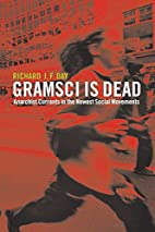 Gramsci is Dead: Anarchist Currents in the…