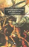 Honderich, Ted: Conservatism: Burke, Nozick, Bush, Blair?
