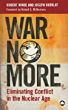 Robert Hinde: War No More: Eliminating Conflict in the Nuclear Age