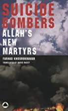 Suicide Bombers: Allah's New Martyrs by…