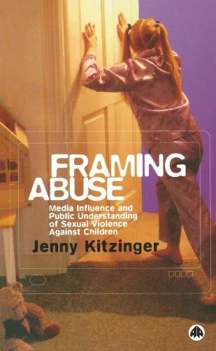 framing-abuse-media-influence-and-public-understanding-of-sexual-violence-against-children