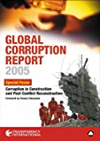 Francis Fukuyama: Global Corruption Report 2005: Special Focus: Corruption in Construction and Post-conflict Reconstruction