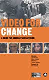 Gregory, Sam: Video for Change: A Guide for Advocacy and Activism