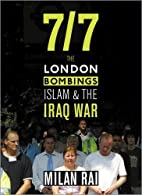 7/7: The London Bombings, Islam and and the…
