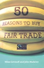 50 Reasons to Buy Fair Trade by Miles…