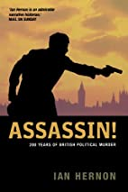 Assassin!: 200 Years of British Political…