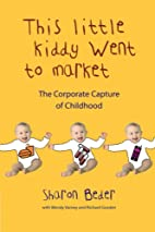 This Little Kiddy Went to Market: The…